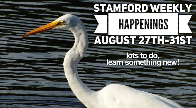 Stamford Weekly Happenings: Aug 27th-31st