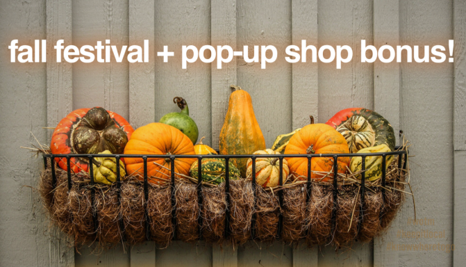 Fall Festival + Pop-Up Shop Bonus!!!