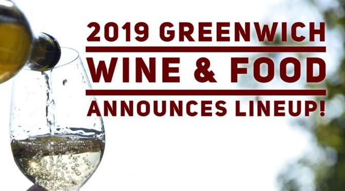 2019 Greenwich Wine & Food Announces Lineup!