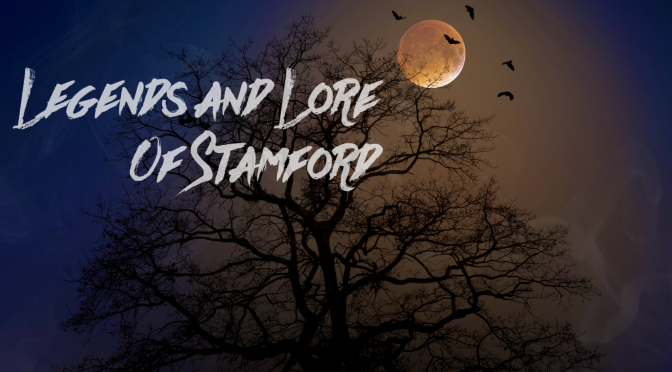 Legends and Lore of Stamford